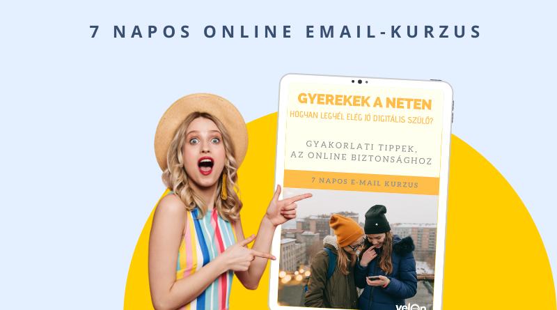 Gyerekek a neten – 7 napos email kurzus szülőknek