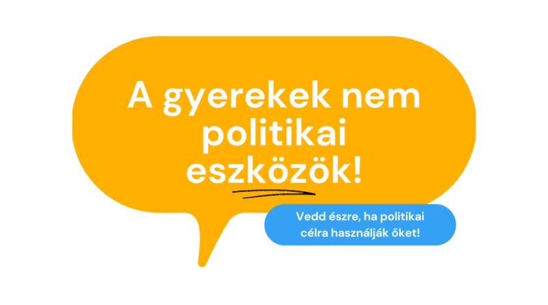 Hogyan veheted észre, ha egy politikai kampány kihasználja a gyerekeket? – Gyerekközpontú útmutató  politikai kampányokhoz