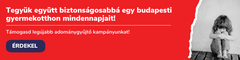 Tegyük biztonságosabbá egy budpesti gyermekotthon mindennapjait! Támogasd legújabb adománygyűjtő kampánunkat!